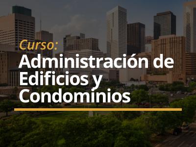 Curso Administración de Edificios y Condominios